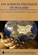 Les sciences politiques en Bulgarie / Sous la direction de Anna Krasteva, Antony Todorov