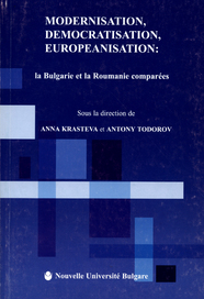 Modernisation, Democratisation, Europeanisation: la Bulgarie et la Roumanie comparees.
